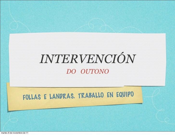 INTERVENCIÓN                                     DO OUTONO                     FOLLAS E LANDR AS . T R ABALLO EN EQU IPOma...