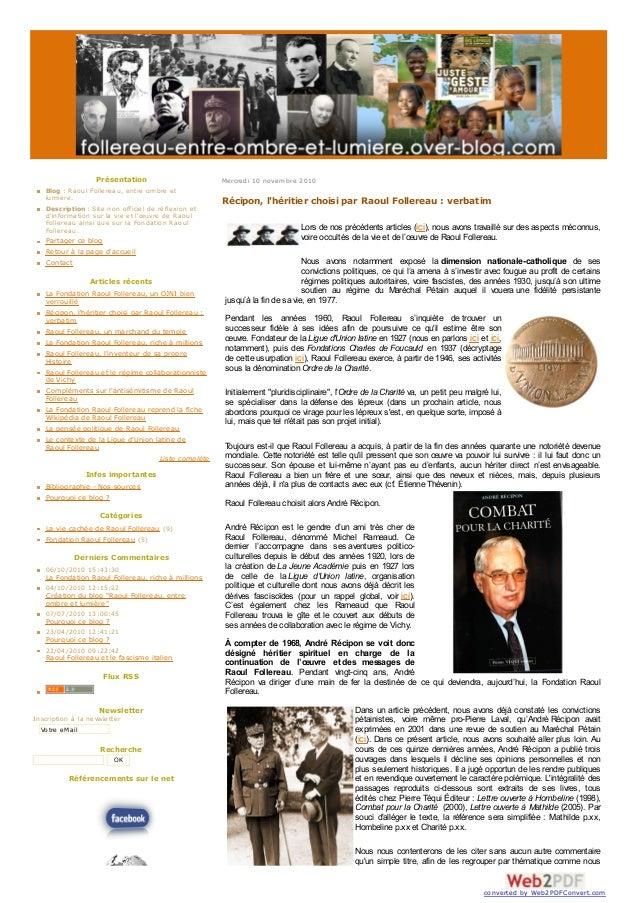 Mercredi 10 novembre 2010 Récipon, l'héritier choisi par Raoul Follereau : verbatim Lors de nos précédents articles (ici),...