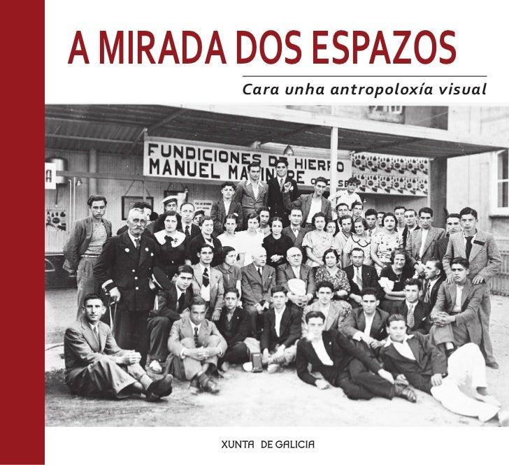 A MIRADA DOS ESPAZOS        Cara unha antropoloxía visual