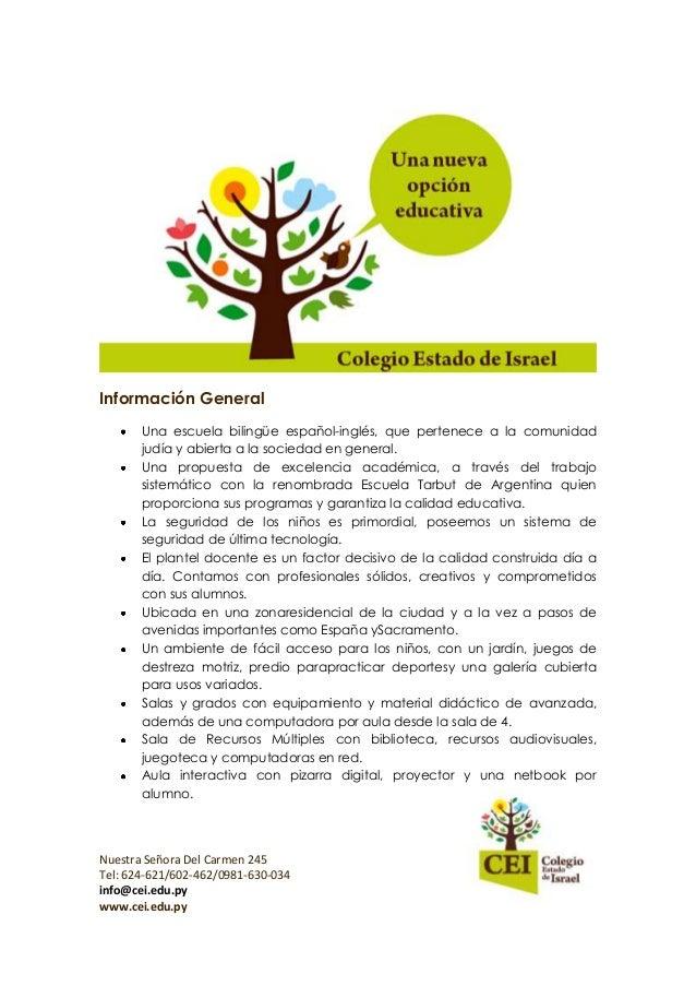 Nuestra Señora Del Carmen 245Tel: 624-621/602-462/0981-630-034info@cei.edu.pywww.cei.edu.pyInformación GeneralUna escuela ...