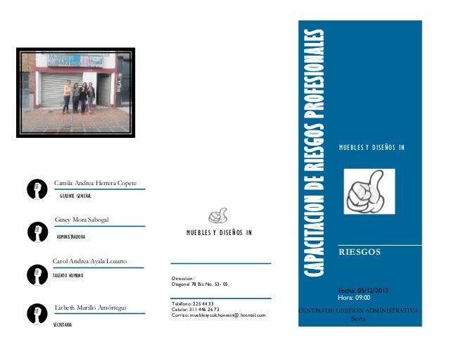 GERENTE GENERAL  Giney Mora Sabogal ADMINISTRADORA  MUEBLES Y DISEÑOS IN  Carol Andrea Ayala Lozano TALENTO HUMANO  Lizbet...