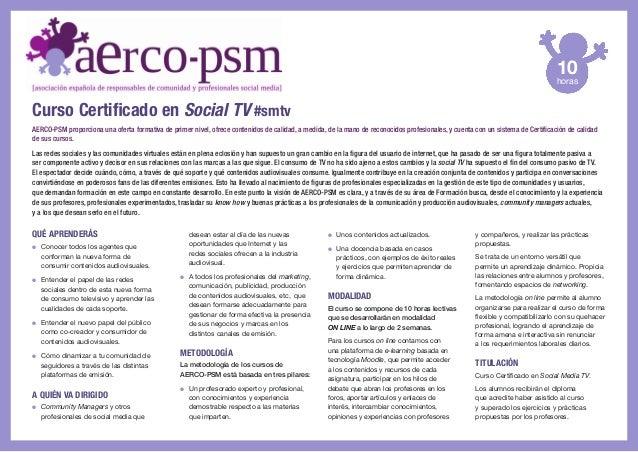 10  horas  Curso Certificado en Social TV #smtv AERCO-PSM proporciona una oferta formativa de primer nivel, ofrece conteni...