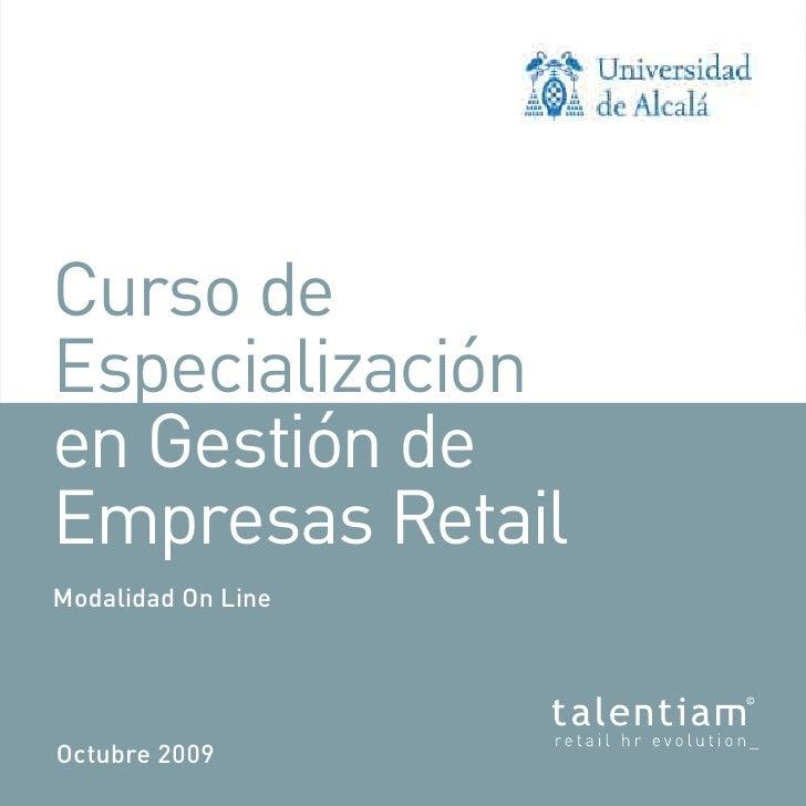 Curso de Especialización en Gestión de Empresas Retail Modalidad On Line     Octubre 2009
