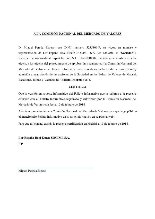 A LA COMISIÓN NACIONAL DEL MERCADO DE VALORES  D. Miguel Pereda Espeso, con D.N.I. número 5255806-F, en vigor, en nombre y...