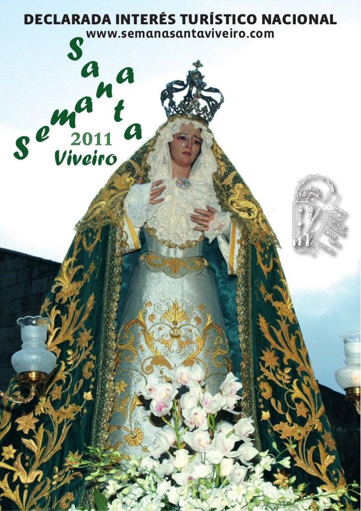 DECLARADA INTERÉS TURÍSTICO NACIONAL       www.semanasantaviveiro.com     2011