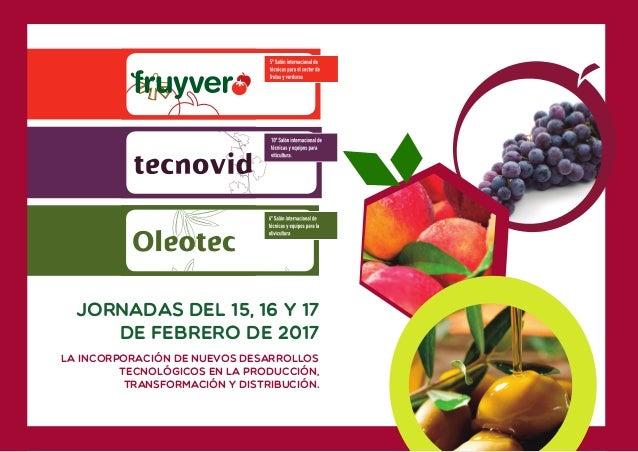 Jornadas del 15, 16 y 17 de febrero de 2017 La incorporación de nuevos desarrollos tecnológicos en la producción, transfor...