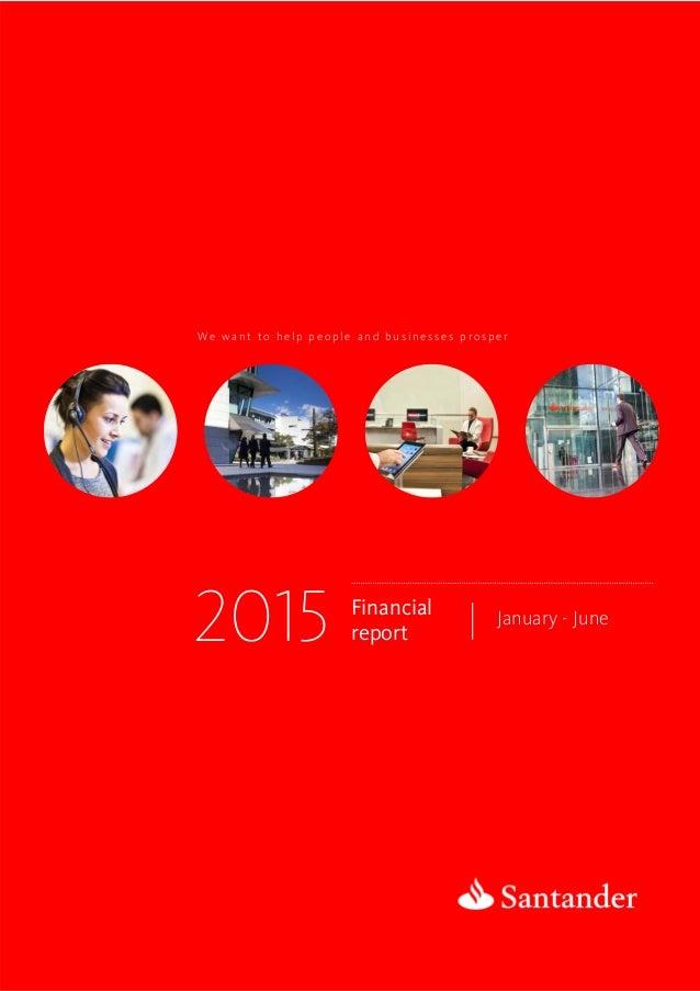 We w a n t t o h e l p p e o p l e a n d b u s i n e s s e s p r o s p e r Financial  January - June 2015 report