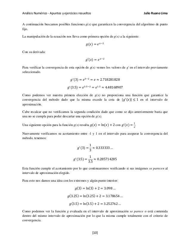 Análisis Numérico - Apuntes y ejercicios resueltos Julio Ruano Lima A continuación buscamos posibles funciones g(x) que ga...