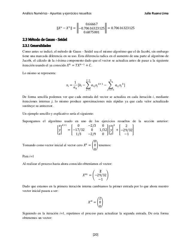 Análisis Numérico - Apuntes y ejercicios resueltos Julio Ruano Lima ‖𝑋 𝑒 − 𝑋3‖ = � 0.66667 −0.70616323125 0.6875001 � = 0....