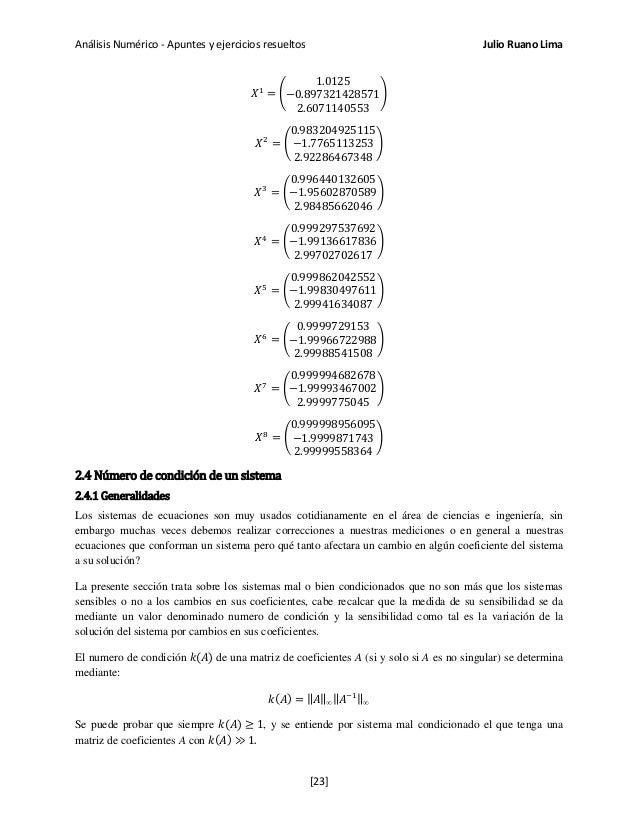 Análisis Numérico - Apuntes y ejercicios resueltos Julio Ruano Lima 𝑋1 = � 1.0125 −0.897321428571 2.6071140553 � 𝑋2 = � 0....