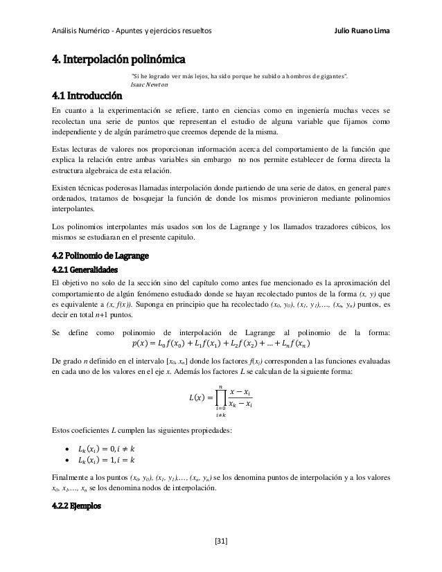 """Análisis Numérico - Apuntes y ejercicios resueltos Julio Ruano Lima 4. Interpolación polinómica """"Si he logrado ver más lej..."""