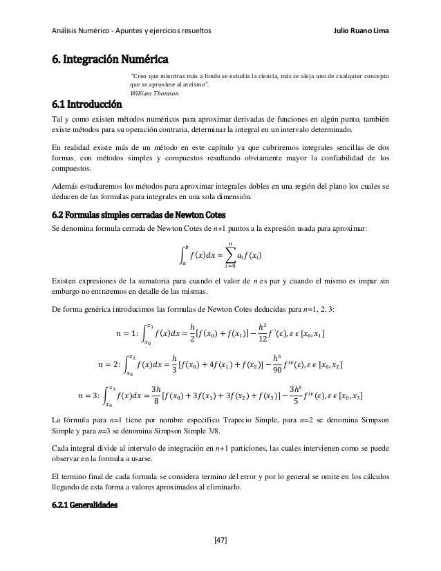 """Análisis Numérico - Apuntes y ejercicios resueltos Julio Ruano Lima 6. Integración Numérica """"Creo que mientras más a fondo..."""