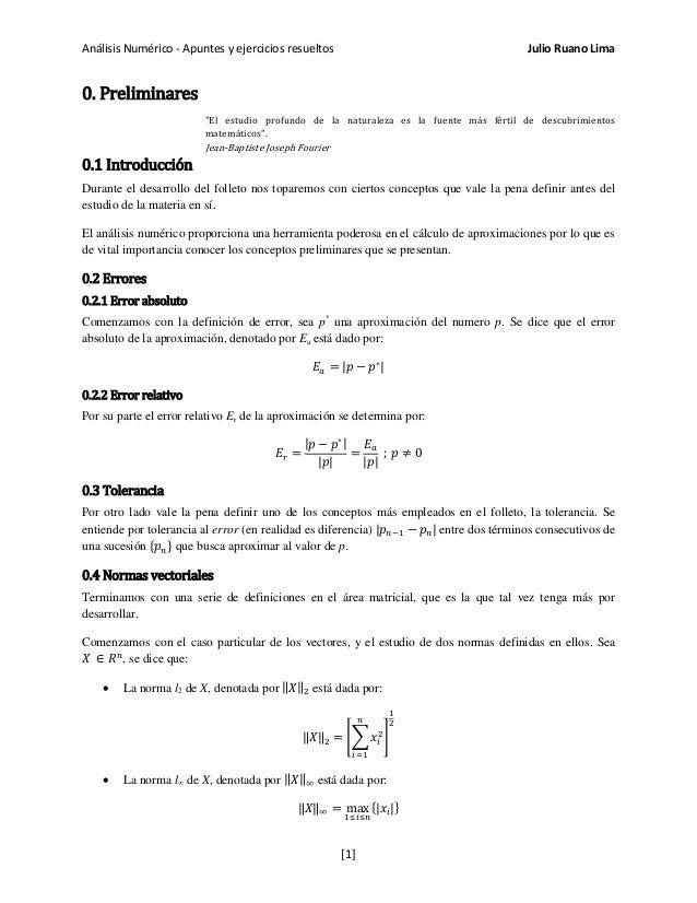 """Análisis Numérico - Apuntes y ejercicios resueltos Julio Ruano Lima 0. Preliminares """"El estudio profundo de la naturaleza ..."""