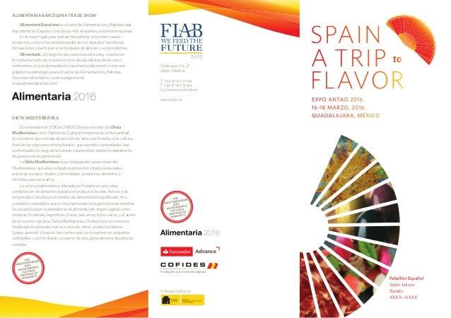 Velázquez 64, 3ª 28001 Madrid T +34 91 411 72 94 F +34 91 411 73 44 E promocion@fiab.es www.fiab.es EXPO ANTAD 2016 16-18 ...
