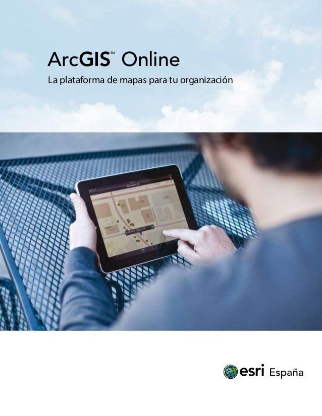 ArcGISSM Online  La plataforma de mapas para tu organización