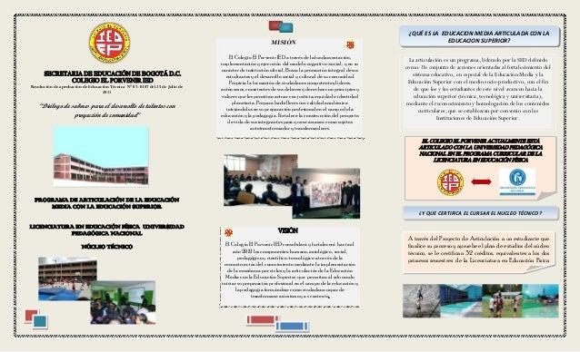 MISIÓN  SECRETARIA DE EDUCACIÓN DE BOGOTÁ D.C. COLEGIO EL PORVENIR IED  Resolución de aprobación de Educación Técnica N° 0...