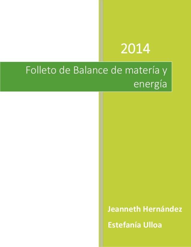 0 2014 Jeanneth Hernández Estefanía Ulloa Folleto de Balance de matería y energía