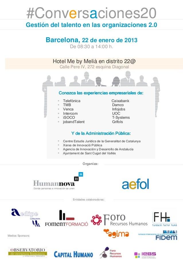 #Conversaciones20             Gestión del talento en las organizaciones 2.0                   Barcelona, 22 de enero de 20...