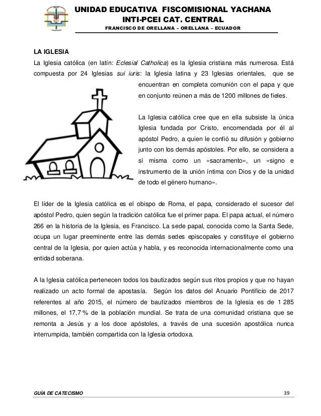 GUÍA DE CATECISMO 39 UNIDAD EDUCATIVA FISCOMISIONAL YACHANA INTI-PCEI CAT. CENTRAL FRANCISCO DE ORELLANA – ORELLANA – ECUA...
