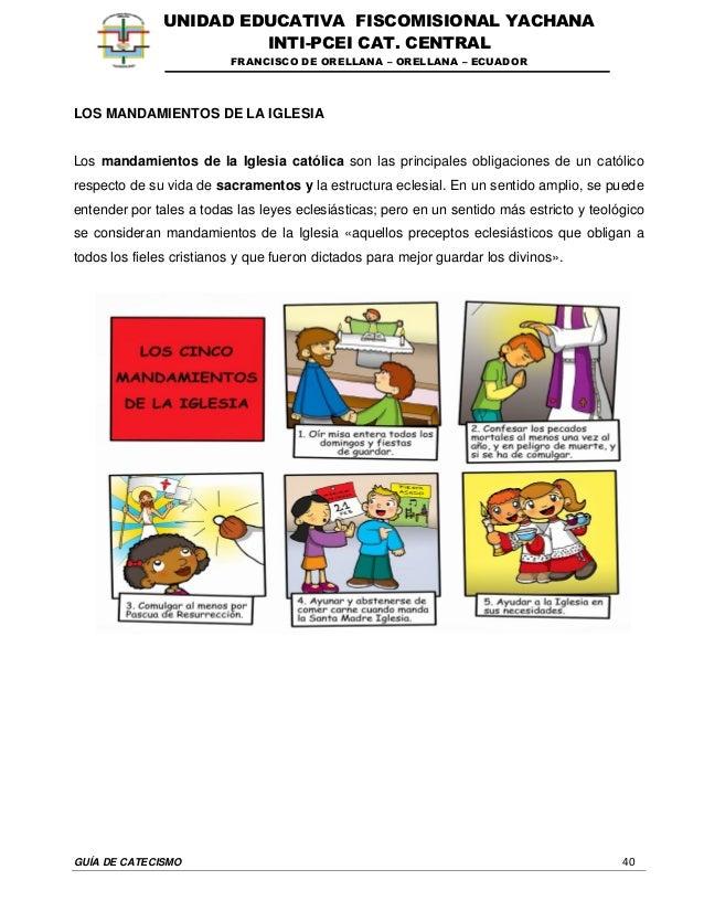 GUÍA DE CATECISMO 40 UNIDAD EDUCATIVA FISCOMISIONAL YACHANA INTI-PCEI CAT. CENTRAL FRANCISCO DE ORELLANA – ORELLANA – ECUA...