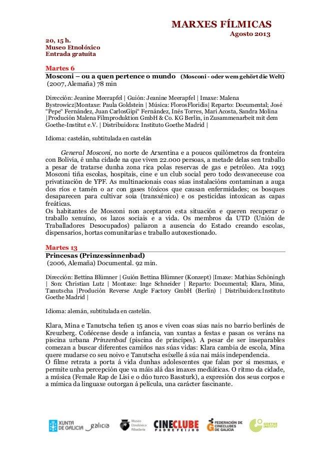 MARXES FÍLMICAS Agosto 2013 20, 15 h. Museo Etnolóxico Entrada gratuíta Martes 6 Mosconi – ou a quen pertence o mundo (Mos...