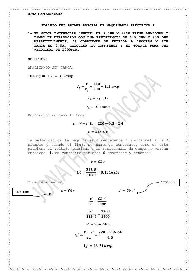 """JONATHAN MONCADA FOLLETO DEL PRIMER PARCIAL DE MAQUINARIA ELÉCTRICA I 1- UN MOTOR INTERPOLAR """"SHUNT"""" DE 7.5HP Y 220V TIENE..."""