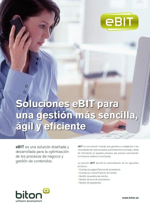 eBIT es una solución diseñada y desarrollada para la optimización de los procesos de negocio y gestión de contenidos. eBIT...