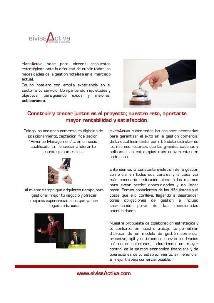 eivissActiva nace para ofrecer respuestasestratégicas ante la dificultad de cubrir todas lasnecesidades de la gestión hote...
