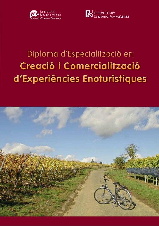 Diploma d'Especialització en Creació i Comercialització d'Experiències Enoturístiques Diploma d'Especialització en Creació...