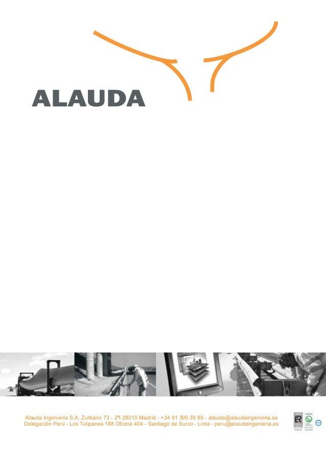 ALAUDAAlauda Ingeniería S.A. Zurbano 73 - 2ºI 28010 Madrid - +34 91 399 39 89 - alauda@alaudaingenieria.esDelegación Perú ...
