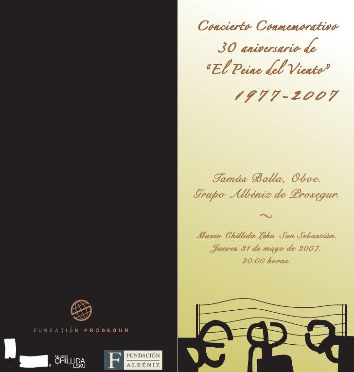 """Concierto Conmemorativo       30 aniversario de    """"El Peine del Viento""""           1977-2007       Tamás Balla, Oboe. Grup..."""