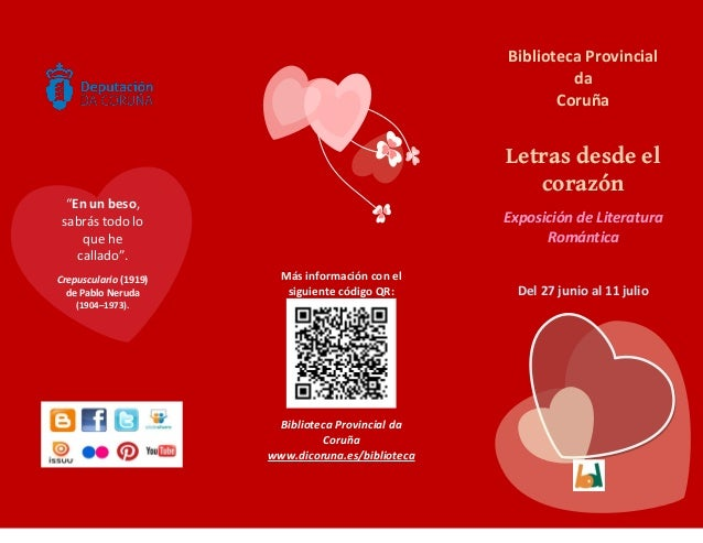 Biblioteca Provincial da Coruña Letras desde el corazón Exposición de Literatura Romántica Del 27 junio al 11 julio Más in...