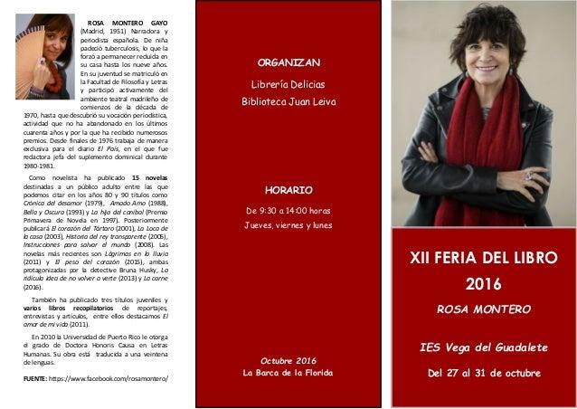 XII FERIA DEL LIBRO 2016 ROSA MONTERO IES Vega del Guadalete Del 27 al 31 de octubre ORGANIZAN Librería Delicias Bibliotec...