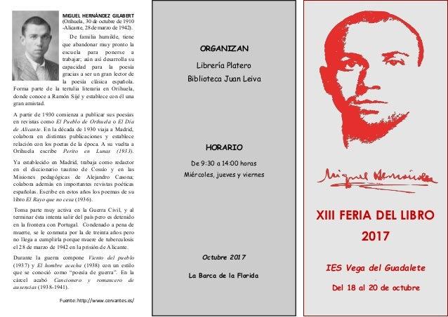 XIII FERIA DEL LIBRO 2017 IES Vega del Guadalete Del 18 al 20 de octubre ORGANIZAN Librería Platero Biblioteca Juan Leiva ...
