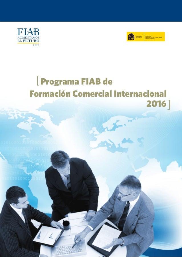 Programa FIAB de Formación Comercial Internacional 2016 [ ]