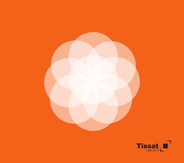 Tissat, en su carrera por la innovación, la vanguardia y el desarrollo de las                Tecnologías de la Información...