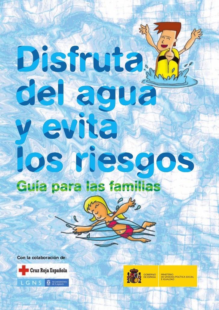 DISFRUTADEL AGUAY EVITALOS RIESGOSGUÍA PARA LAS FAMILIASCon la colaboración de: