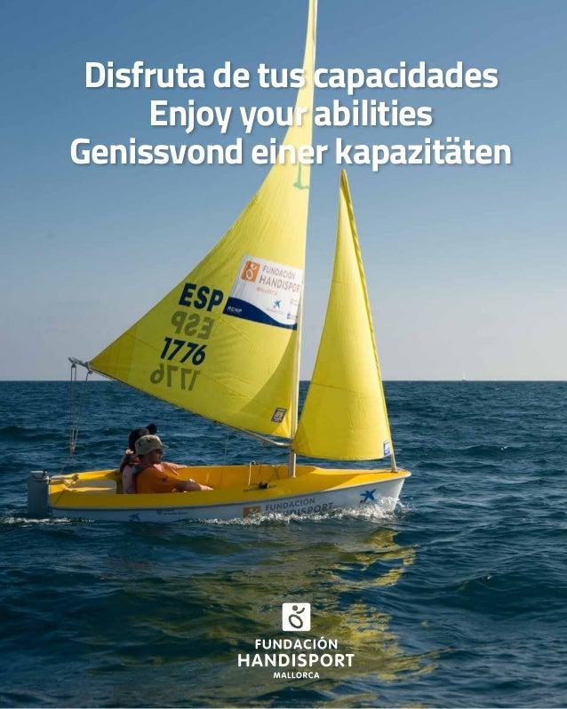 Disfruta de tus capacidades Enjoy your abilities Genissvond einer kapazitäten