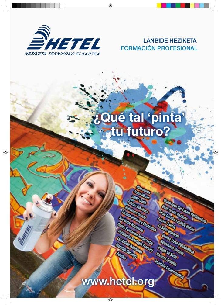 lanbide Heziketa       formación profesional  ¿Qué tal 'pinta'    tu futuro?www.hetel.org