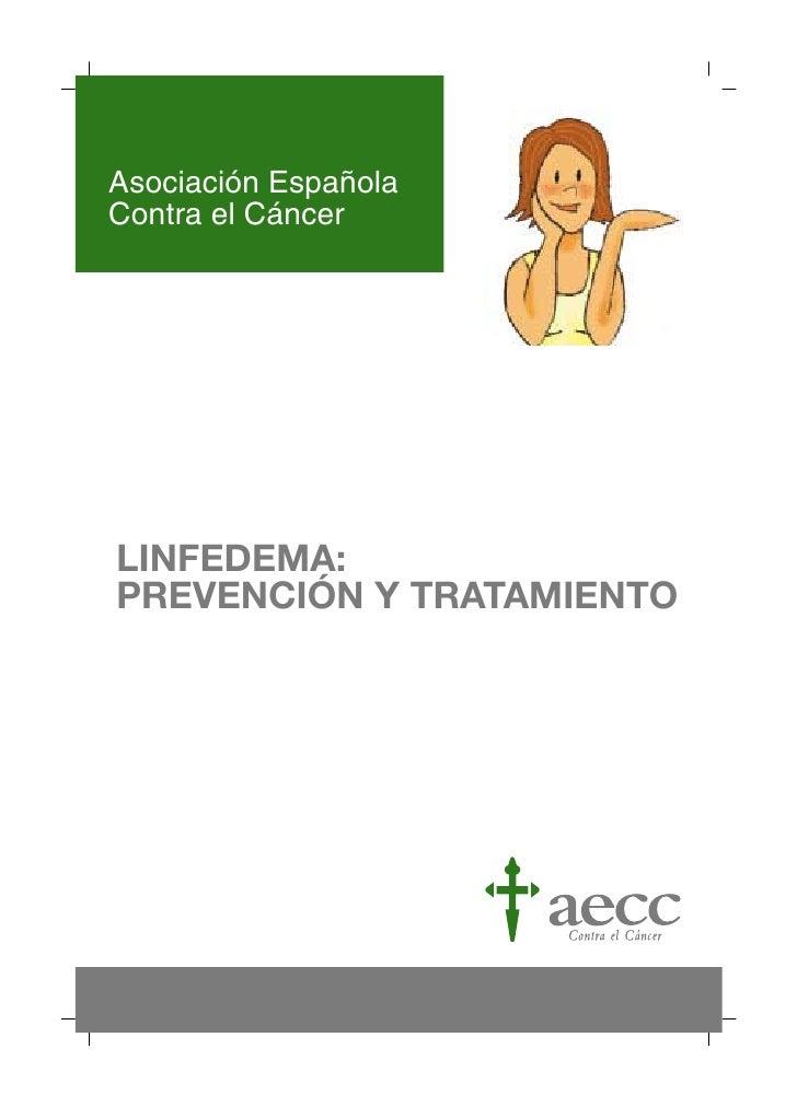 Asociación EspañolaContra el CáncerLINFEDEMA:PREVENCIÓN Y TRATAMIENTO
