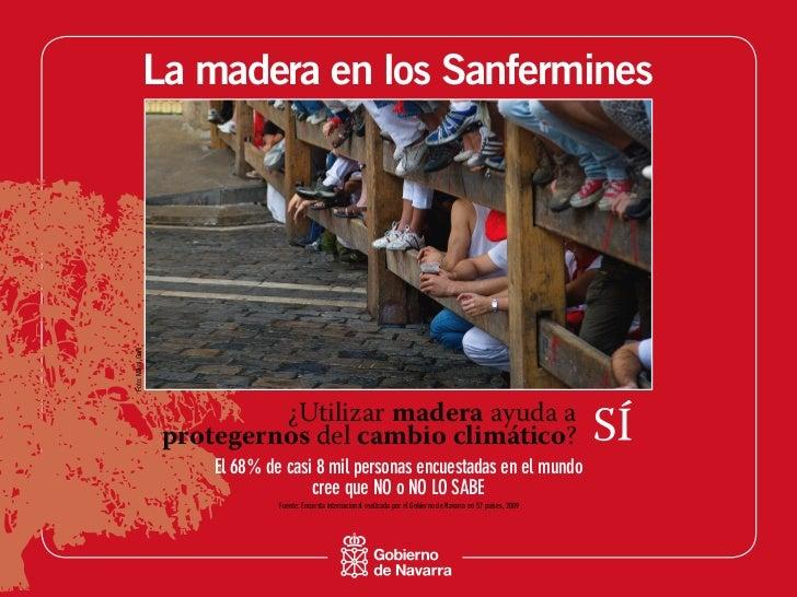 La madera en los SanferminesFoto: Mikel Goñi                            ¿Utilizar madera ayuda a                   protege...