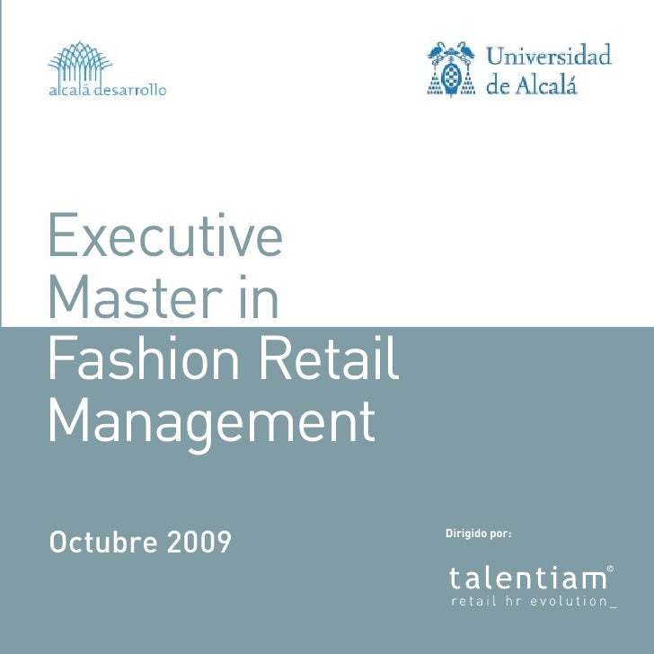Executive Master in Fashion Retail Management Octubre 2009     Dirigido por:
