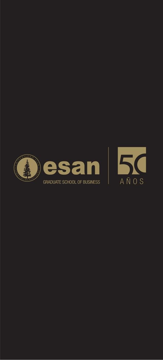 ESAN, fundada el 25 de julio de 1963, en elmarco de un convenio entre los gobiernosdel Perú y de los Estados Unidos de Amé...