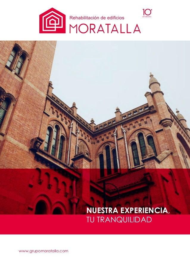 www.grupomoratalla.com NUESTRA EXPERIENCIA, TU TRANQUILIDAD aniversario