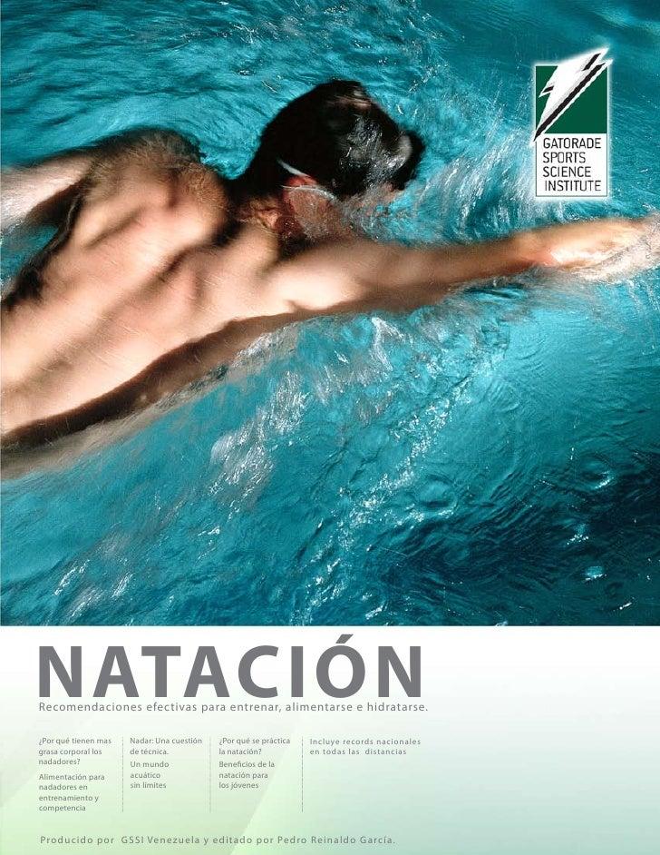 NATACIÓNRecomendaciones efectivas para entrenar, alimentarse e hidratarse.¿Por qué tienen mas   Nadar: Una cuestión   ¿Por...