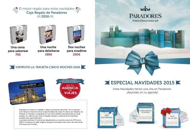 DISFRUTA LA TARJETA CINCO NOCHES 2016 EXPERIENCIA PARADORES 2016 CINCO NOCHES EN CUALQUIER PARADOR Organiza un viaje a tu ...