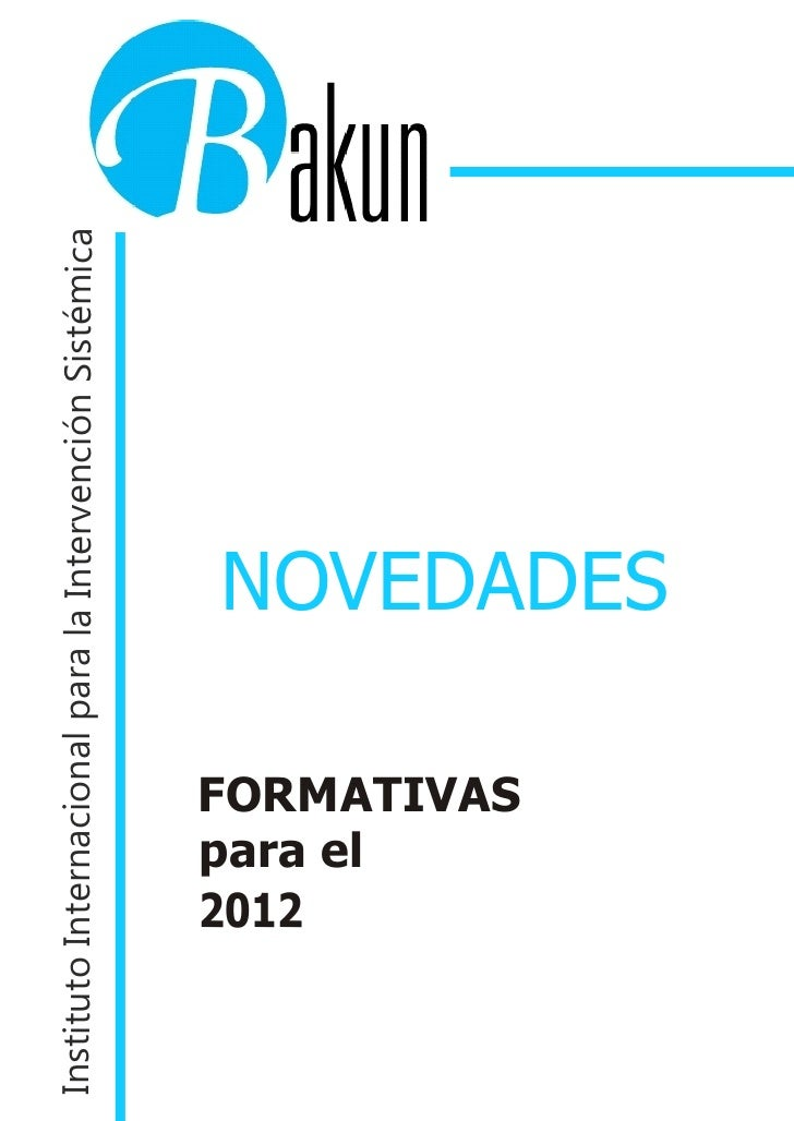 Instituto Internacional para la Intervención Sistémica         2012         para el         FORMATIVAS                    ...
