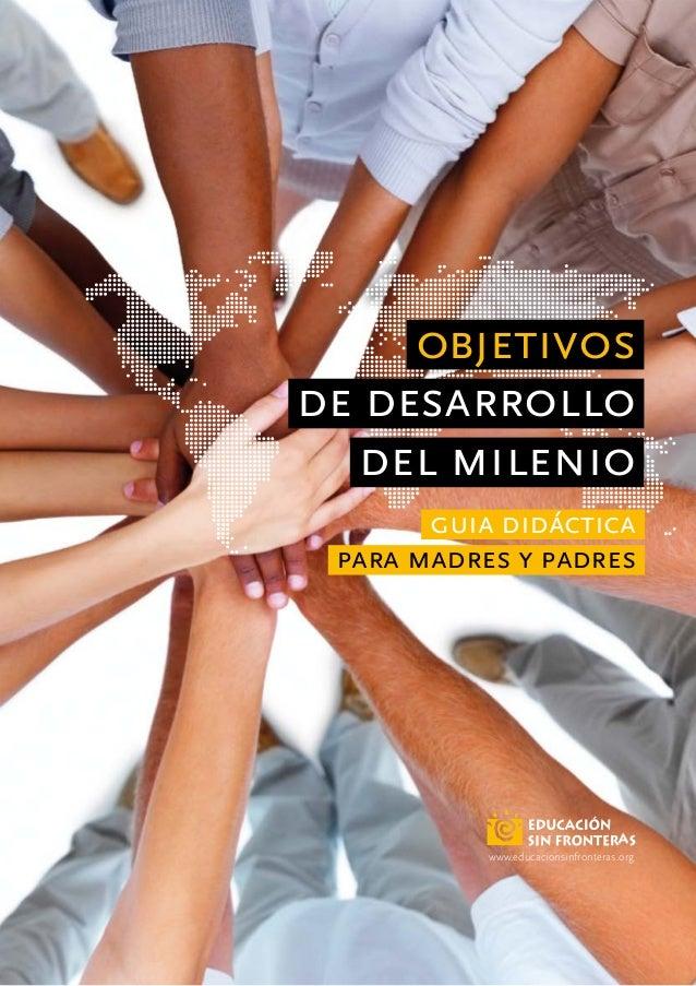objetivos de desarrollo del milenio guia didáctica para madres y padres www.educacionsinfronteras.org