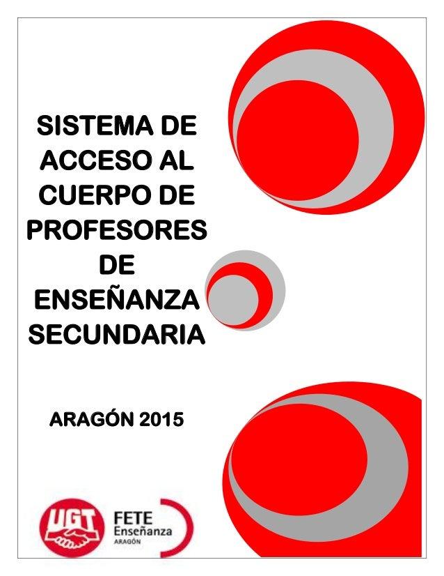 SISTEMA DE ACCESO AL CUERPO DE PROFESORES DE ENSEÑANZA SECUNDARIA ARAGÓN 2015