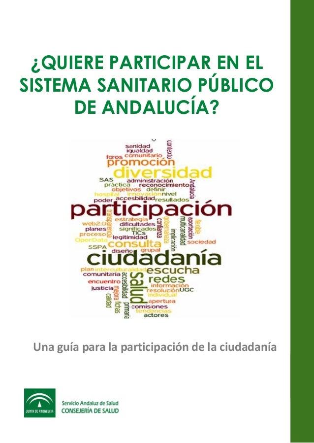 ¿QUIERE PARTICIPAR EN EL SISTEMA SANITARIO PÚBLICO DE ANDALUCÍA? Una guía para la participación de la ciudadanía